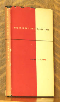 SHORT IS THE TIME - POEMS 1936-1943