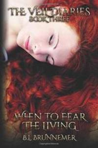 When To Fear The Living (The Veil Diaries)