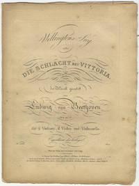 [Op. 91]. Wellingtons-Sieg [Parts] oder: die Schlacht bey Vittoria ... 91tes Werk. für 2 Violinen, 2 Violen[!] und Violonzello[!] Eigenthum der Verleger ... Preis [blank].