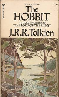 """The Hobbit or There and Back Again; The Authorized Revised Edition; The Enchanting Prelude to """"The Lord of the Rings"""""""