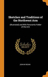 image of Sketches and Traditions of the Northwest Arm: (illustrated) and with Panoramic Folder of the Arm