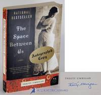 The Space Between Us by  Thrity UMRIGAR  - Paperback  - Signed  - 2007  - from Bluebird Books (SKU: 84927)