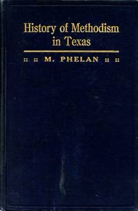 A History of Early Methodism in Texas, 1817-1866