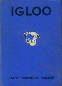 Igloo by  Jane Brevoort Walden - First Printing - 1931 - from Paperback Recycler (SKU: 46870)