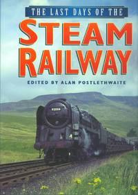 Last Days of the Steam Railway