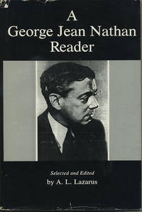 A George Jean Nathan Reader Selected and Edited by A. L. Lazarus.