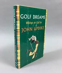 Golf Dreams: Writings on Golf by  John Updike - First Edition, First Printing - 1996 - from DuBois Rare Books (SKU: 000958)