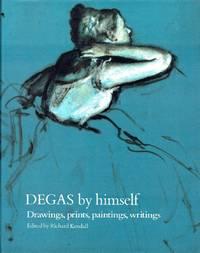 image of Degas By Himself: Drawings, Prints, Paintings, Writings