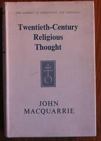 Twentieth-Century Religious Thought: The Frontiers of Philosophy and  Theology 1900-1960