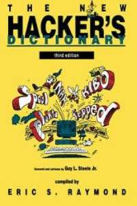 The New Hacker's Dictionary - 3rd Edition by Eric S. Raymond - Paperback - 1996-02-04 - from Books Express and Biblio.com