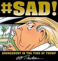 #sad! : Doonesbury in the Time of Trump