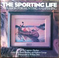 The Sporting Life: A Passion for Hunting and Fishing