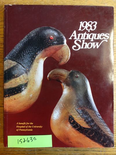 Philadelphia: University of Pennsylvania Hospital Antiques Show, 1983. Softcover. VG. White & color ...