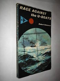 Race Against The U-Boats by Bateman Robert - Paperback - First Edition - 1963 - from Flashbackbooks (SKU: biblio888)