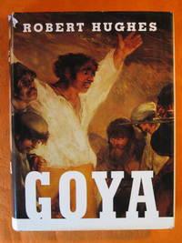 Goya by  Robert Hughes - Hardcover - 2003 - from Pistil Books Online (SKU: 142963)