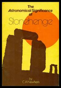 THE ASTRONOMICAL SIGNIFICANCE OF STONEHENGE