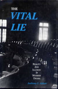 The vital lie: reality and illusion in modern drama