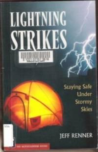 LIGHTNING STRIKES Staying Safe under Stormy Skies