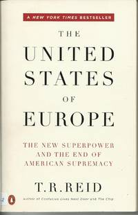 The United States of Europe - The New Superpower and the End of American Supremacy