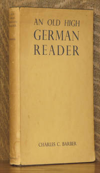 AN OLD HIGH GERMAN READER, WITH NOTES, LIST OF PROPER NAMES, AND VOCABULARY
