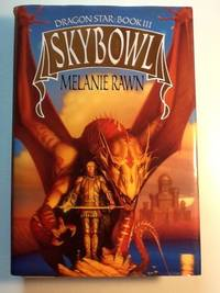 Dragon Star 3: Skybowl (Dragon Star, Book III)