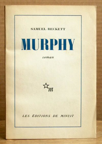 1951. BECKETT, Samuel. MURPHY. (Paris): Bordas, (1947, ). First French edition, second issue, in wra...
