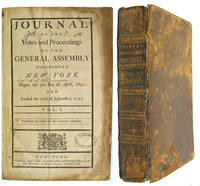 Journal of the Votes and Proceedings of the General Assembly of the Colony of New York Began the 9th day of April, 1691; and Ended the 27th day of September, 1743. Vol. I. Published by Order of the General Assembly