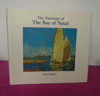 THE PAINTINGS OF THE BAY OF NATAL A Selection of Works Dating from 1845 to 1982
