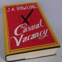 The Casual Vacancy by J.K. Rowling - First Edition - 2012 - from Denton Island Books (SKU: dscf6975)