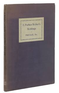 F. Parkes Weber's Collected Writings. In celebration of his 80th birthday and 50th...