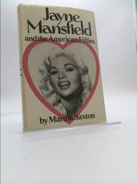 Jayne Mansfield and the American Fifties by Martha Saxton - 1975