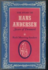 THE STORY OF HANS ANDERSEN, SWAN OF DENMARK