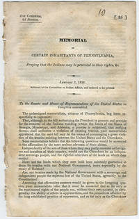 [drop-title] Memorial of certain inhabitants of Pennsylvania, praying that the Indians may be protected in their rights, &c. January 7, 1830. Referred to the Committee on Indian Affairs, and ordered to be printed.