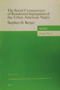 The Social Consequences of Residential Segregation of the Urban American  Negro