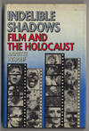 Indelible Shadows, Film and The Holocaust