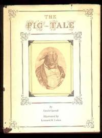 THE PIG TALE by  Lewis Carroll - First Edition Thus.  First Printing. - 1975 - from Collectible Book Shoppe and Biblio.co.uk