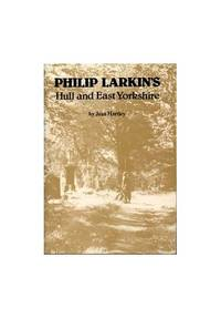 Philip Larkin's Hull and East Yorkshire