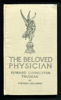 The Beloved Physician: Edward Livingston Trudeau