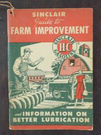 Sinclair Guide to Farm Improvement and Information on Better Lubrication