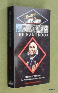The First Doctor: The William Hartnell years, 1963-1966 (Doctor Who  Handbook)