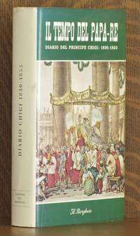 IL TEMPO DEL PAPA-RE, DIARIO DEL PRINCIPE DON AGOSTINO CHIGI DALL'ANNO 1830 AL 1855