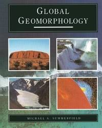 Global Geomorphology by Michael A. Summerfield - 1991