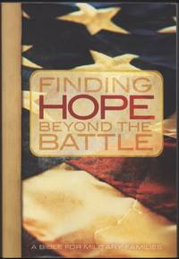 Finding Hope Beyond the Battle: A BIBLE FOR MILITARY FAMILIES.