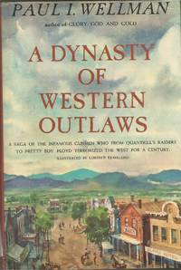 A Dynasty of Western Outlaws: A Saga of the Infamous Gunmen who from Quantrill's Raiders to Pretty Boy Floyd Terrorized the West for a Century