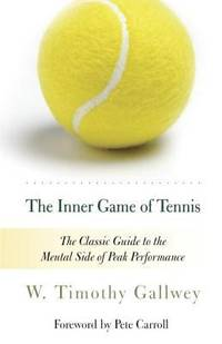 image of The Inner Game of Tennis : The Classic Guide to the Mental Side of Peak Performance