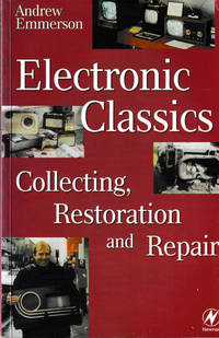 Electronic Classics. Collecting Restoration and Repair