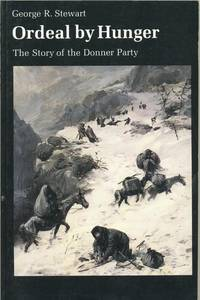 Ordeal by Hunger: The Story of the Donner Party.