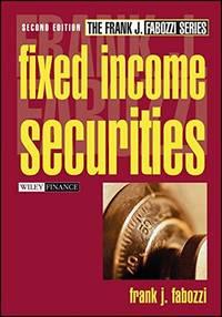 Fixed Income Securities: 2 Frank J. Fabozzi Series