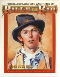 The Illustrated Life and Times of Billy the Kid (Revised and Expanded Second Edition)