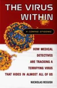 The Virus Within: A Coming Epidemic